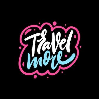 Podróżuj więcej ręcznie rysowane kolorowy tekst motywacja napis fraza czarne tło
