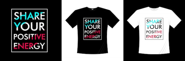 Podziel się projektem koszulki z pozytywną energią typografii
