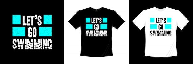 Pójdźmy popływać projekt koszulki typografii