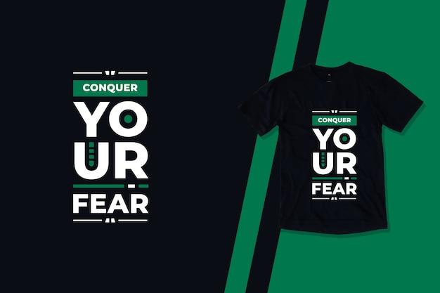 Pokonaj swój strach nowoczesny projekt t-shirt motywacyjny cytaty