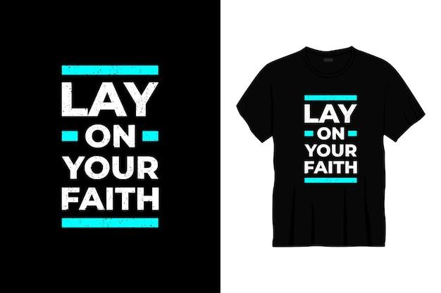 Połóż się na projekt koszulki typografii wiary.