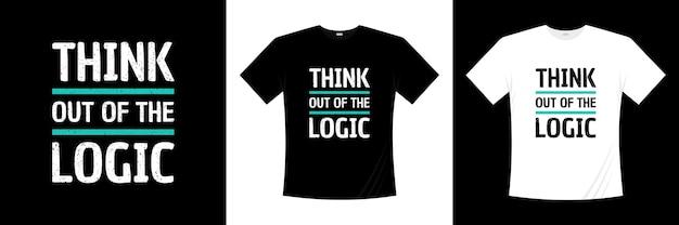 Pomyśl o logicznym projekcie koszulki typografii. mówiąc, fraza, cytaty koszulka.