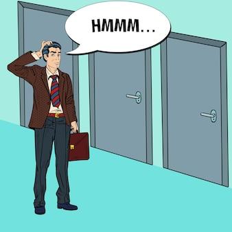 Pop art wątpliwy biznesmen, wybierając właściwe drzwi.