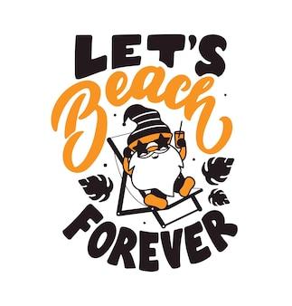 Popularny slogan lets beach forever cytat i powiedzenie z uroczym gnomem postać z kreskówki pije koktajl