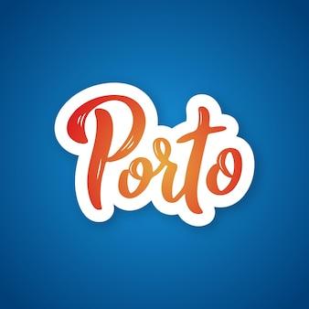 Porto odręcznie napisana nazwa miasta