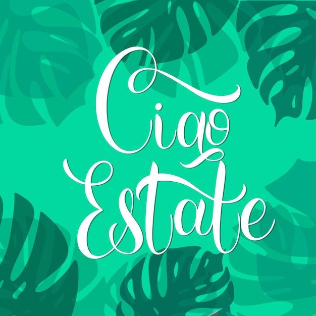 Posiadłość ciao. witam lato napis na włoski. elementy do zaproszeń, plakatów, kart okolicznościowych. życzenia świąteczne