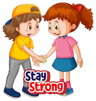 Postać z kreskówki dla dwojga dzieci nie zachowuje dystansu społecznego z czcionką stay strong na białym tle