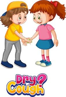 Postać z kreskówki dla dwojga dzieci nie zachowuje dystansu społecznego z czcionką suchego kaszlu na białym tle