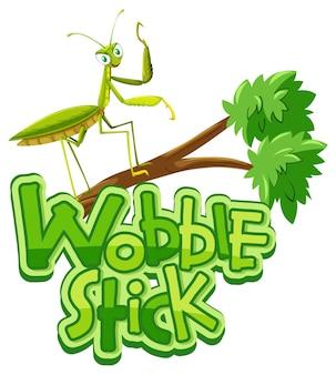 Postać z kreskówki modliszki z izolowanym banerem czcionki wobble stick