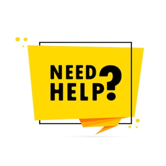 Potrzebuję pomocy. baner mowy w stylu origami. plakat z tekstem potrzebujesz pomocy. szablon projektu naklejki.