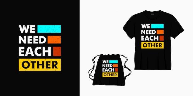 Potrzebujemy siebie nawzajem, projektując litery na koszulki, torby lub towary