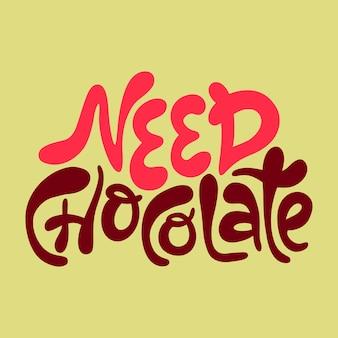 Potrzebujesz czekolady skład napisów o czekoladzie nowoczesna koncepcja typografii frazy