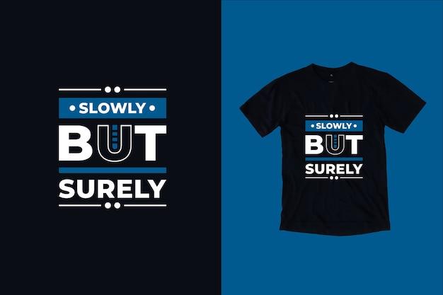 Powoli, ale pewnie cytuje projekt koszulki