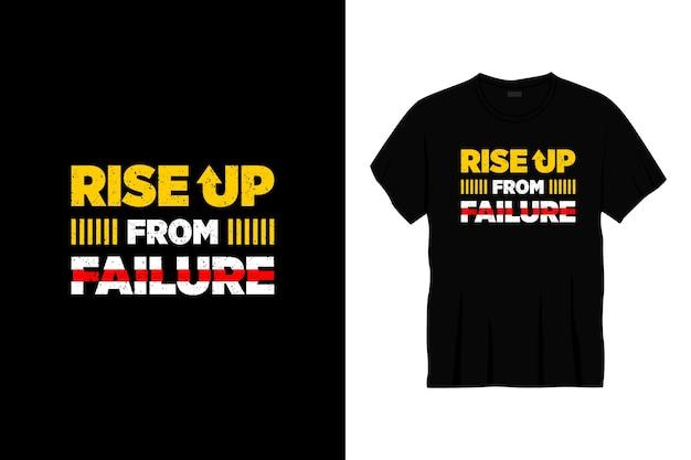 Powstać z niepowodzenia projekt koszulki typografii