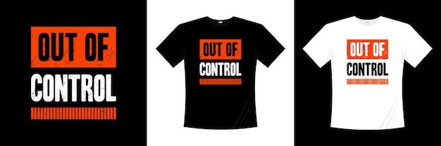 Poza kontrolą projekt koszulki typografii