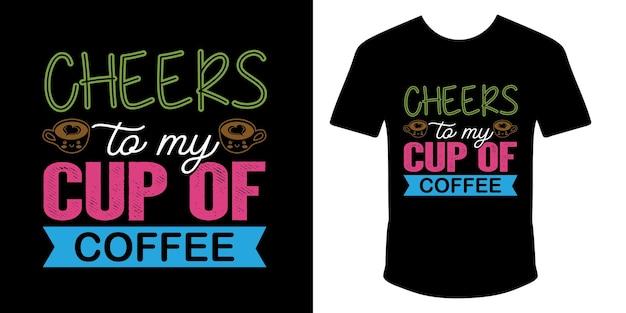 Pozdrowienia dla mojego projektu koszulki typografii z filiżanką kawy