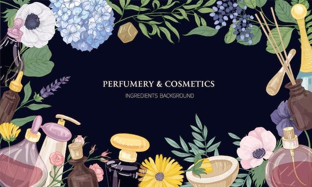 Poziome tło z ramką z aromatycznych składników perfum w szklanych ozdobnych butelkach, eleganckie kwitnące kwiaty i miejsce na tekst na ciemnym tle.