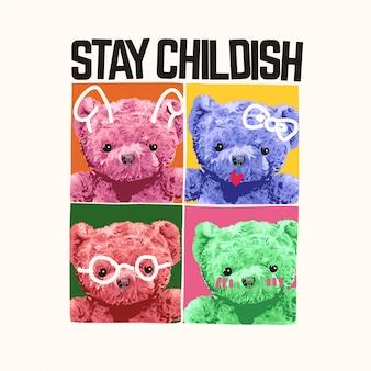 Pozostać dziecinnym hasłem z kolorową zabawką niedźwiedzia w kwadratowej ilustracji ramki