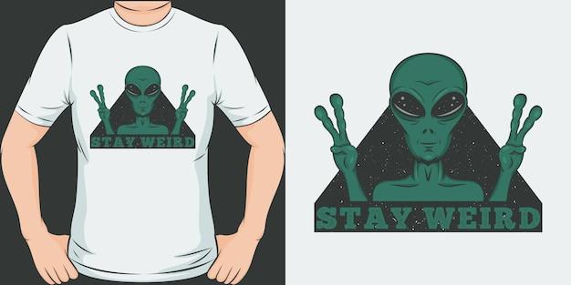 Pozostań dziwny. unikalny i modny design koszulki