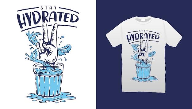 Pozostań nawilżony projekt koszulki