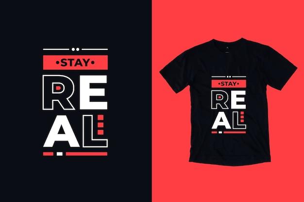 Pozostań prawdziwym nowoczesnym inspirującym cytatem projekt koszulki