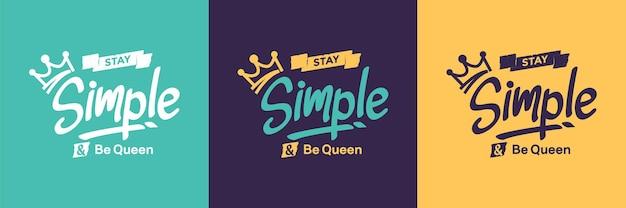 Pozostań prosty i bądź królową slogan typografia cytat projekt wektor premium