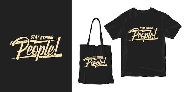 Pozostań silnymi ludźmi. motywacyjne cytaty typografia plakat koszulka merchandising projekt