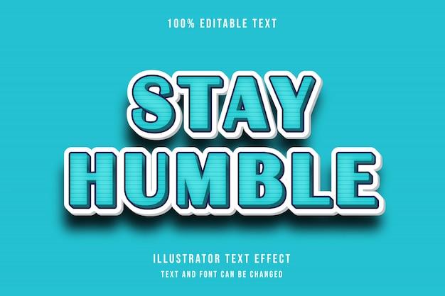 Pozostań skromny, efekt edytowalnego tekstu w kolorze niebieskim, niebieski wzór nowoczesnego stylu cienia