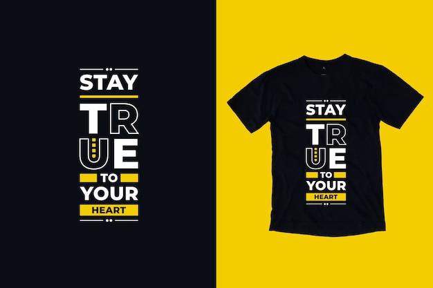 Pozostań wierny swojemu sercu nowoczesne inspirujące cytaty projekt koszulki