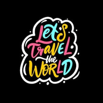 Pozwala podróżować po świecie przygoda napis fraza motywacja tekst