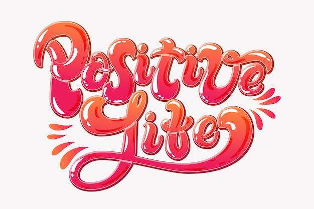 Pozytywne życie ręcznie rysowane napis
