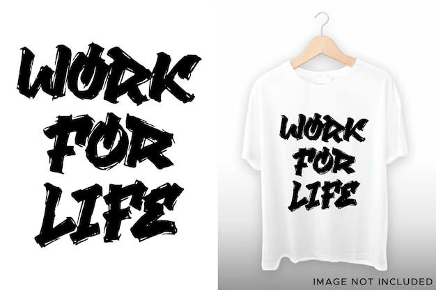Praca na całe życie ręcznie napis na projekt koszulki