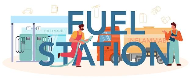 Pracownik stacji benzynowej lub koncepcja nagłówka typograficznego tankowania
