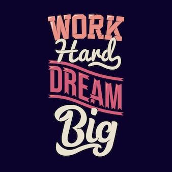 Pracuj ciężko, marz, powiedz motywacje i cytaty