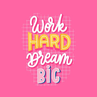 Pracuj ciężko, śnij, wielkie litery motywują napis.