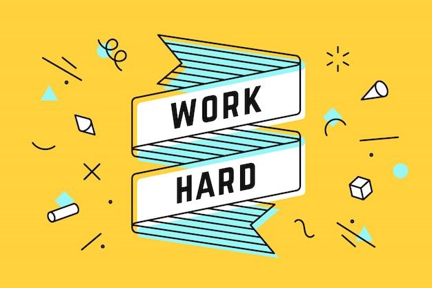 Pracuj ciężko. vintage wstążka