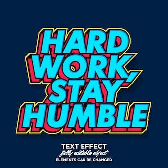Pracuj ciężko, zachowaj skromny efekt tekstowy pop-artu