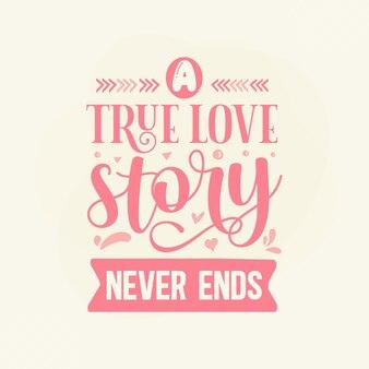 Prawdziwa historia miłosna nigdy się nie kończy. napis odręczny premium vector design