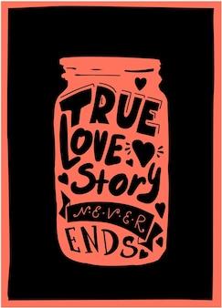 Prawdziwa historia miłosna nigdy się nie kończy napis w słoiku pocztówka na 14 lutego walentynki lub ślub