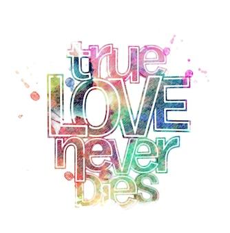 Prawdziwa miłość nigdy nie umiera tekst wykonany z elementu projektu wektor powitalny farby.