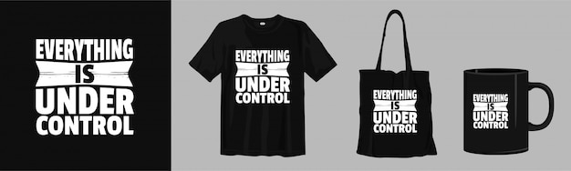 Projekt cytatów na koszulki i towary. wszystko jest pod kontrolą.