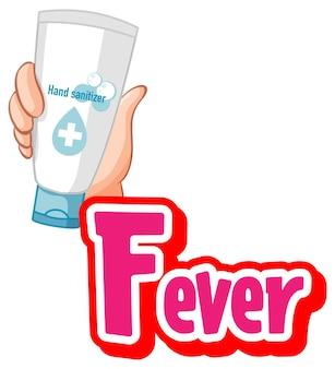Projekt czcionki gorączki z ręką trzymającą środek dezynfekujący do rąk na białym tle