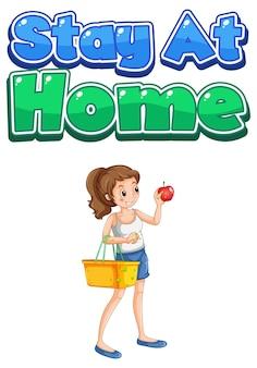 Projekt czcionki stay at home z kobietą trzymającą koszyk na zakupy na białym tle