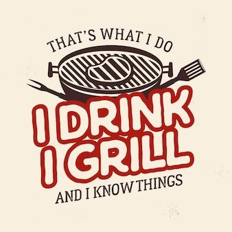 Projekt graficzny koszulki vintage bbq. godło logo retro lato grill z frazą - to co robię, piję grilla i wiem rzeczy dzień ojca, pomysł na prezent 4 lipca. wektor zapasów na białym tle.