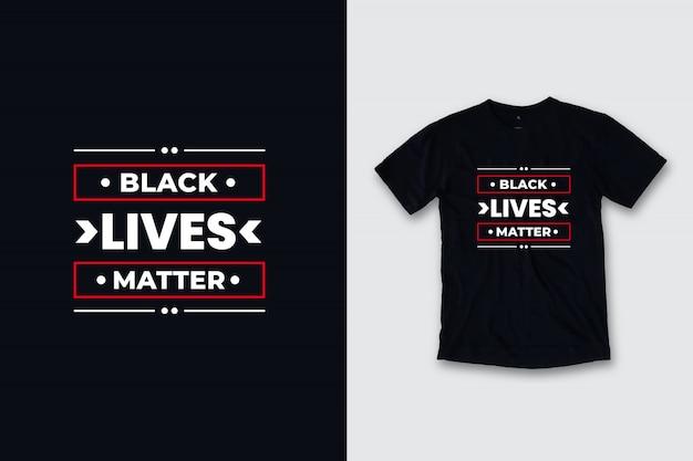Projekt koszulki czarne życie ma znaczenie nowoczesne cytaty