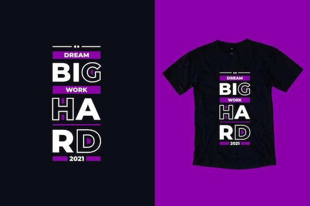 Projekt koszulki dream big work ciężko nowoczesny cytaty