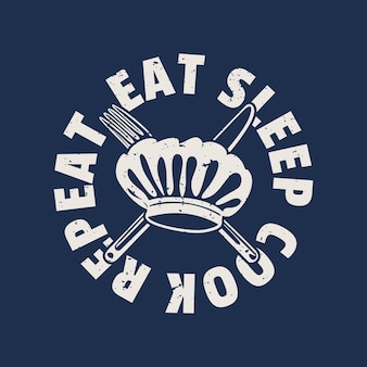 Projekt koszulki jedz sen gotuj powtórz z kapeluszem szefa kuchni, nożem, widelcem i niebieską ilustracją vintage