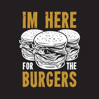 Projekt koszulki jestem tutaj dla burgerów z burgerem i ilustracją w stylu vintage na czarnym tle