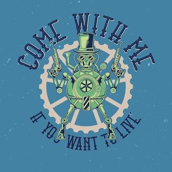 Projekt koszulki lub plakatu z ilustracją przedstawiającą steampunkowego robota