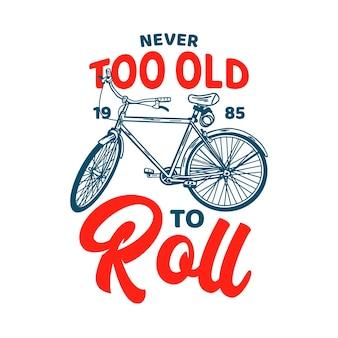 Projekt koszulki nigdy nie jest za stary, aby toczyć 1985 z ilustracją w stylu vintage
